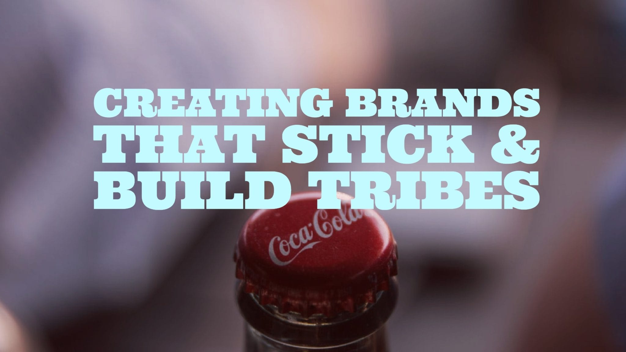 """Sticky Brands"" Start with Compelling Stories to Create Memorable Experiences & Loyal Tribes"